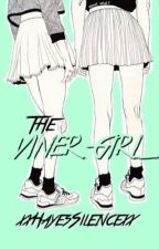 The Viner Girl || Magcon by xxHayesSilencexx