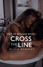 Cross the Line by oliviamckenny