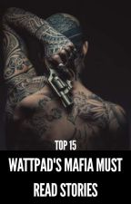 TOP 15 WATTPAD'S MAFIA MUST READ STORIES by apromiseofdarkness