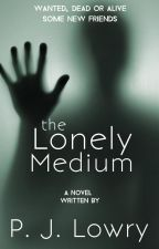 The Lonely Medium by PJLowry