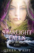 Starlight Falls : a new horizon  by Queen_Waifu