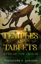 Temples and Tablets: the eyes of the jaguar by victoriaStephan