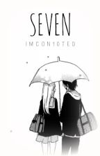 Seven (Oneshot) by IMCon10ted
