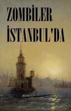 Zombiler İstanbul'da by KorkuyuBeklerken