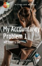 My Accountancy Problem Book 1 & 2 (Wattys2015 Winner) by nayinK