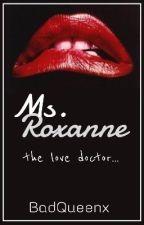 Ms. Roxanne | Styles by BadQueenx