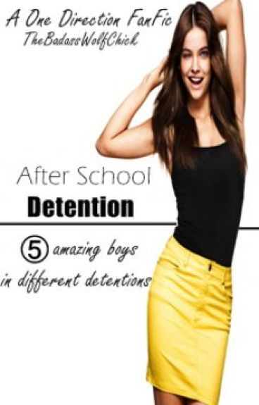 After School Detention (1D fanfic & Teacher/Student) [COMPLETE] (Under Editing)