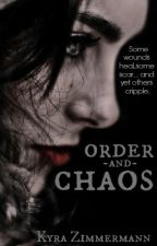 Order and Chaos by KyraZimmermann