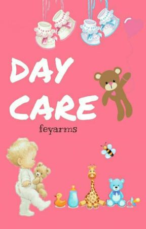 DAY CARE by feyarms
