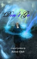 Don't Go by RawanKafafi