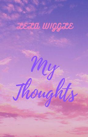 My Thoughts and Randoms by xoxpinkwigglexox