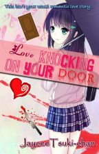 Love Knocking on Your Door by JayceeTsuki-chan