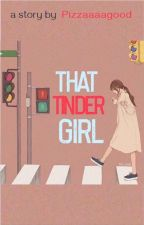 That Tinder Girl (On-going) by pizzaaaagood