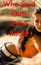 Who Said Girls Can't Race? by JamileeMclennan1