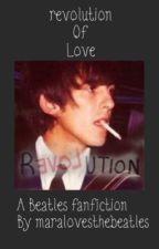 Revolution Of Love by MaraLovesTheBeatles