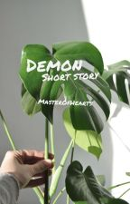Demon |Short Story| by MasterOfHearts