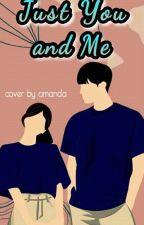 Just You And Me by Amanda_tieshaa