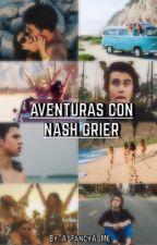 Aventuras con Nash Grier. by AsFancyAsMe