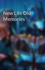 New Life Old Memories by RoindaBennett