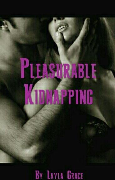 Pleasurable Kidnapping