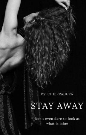 Stay Away by cjherradura