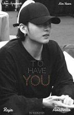 [4] To Have You [JJK & KYR] by kookiemim