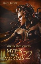 Myths and Mortals V2 (Greek Mythology) !Hiatus! by kotosaka
