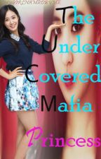 the under-covered mafia princess by sweetHarts