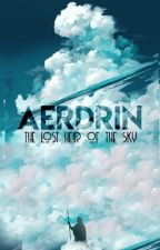 Aerdrin : The Lost Heir of The Sky by Yatha_Dzafindra