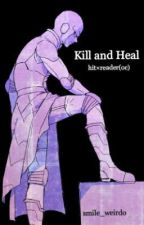 Kill and Heal (Hit×oc) by Smile_weirdo
