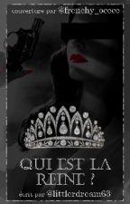 Qui Est La Reine... by littledream63