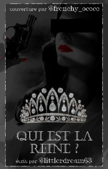 Qui Est La Reine...