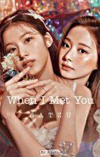 When I Met You.. • SaTzu ft YeJisu by JLSatzu