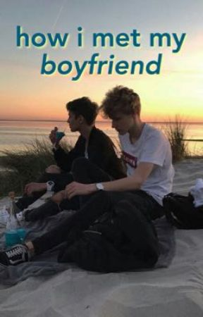 how i met my boyfriend • boyxboy  by rainbowmainbow