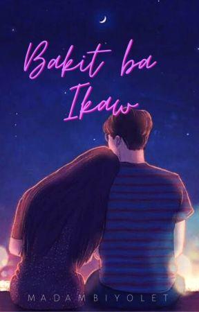 Bakit Ba Ikaw by MadamBiyolet