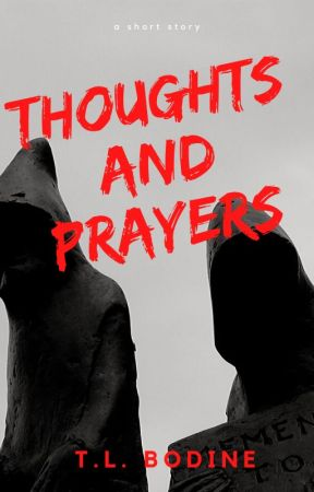 Thoughts and Prayers by TLBodine