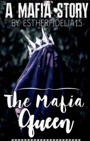 The Mafia Queen by EstherFidelia15