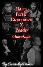 Harry potter characters| One shots (smuts and fluffs) by CursedbyDraco