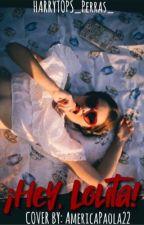 ¡Hey, Lolita! ✿ 𝐿arry                      [Adaptación] by HARRYTOPS_PERRAS_