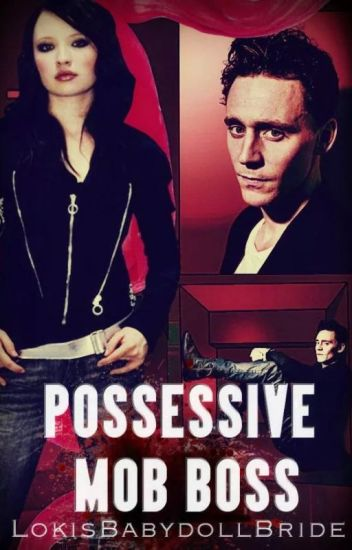 Possessive Mob Boss (Tom Hiddleston)