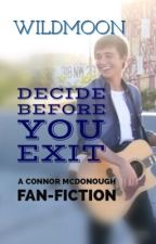 Decide Before You Exit (Connor McDonough Fanfic) by wildmoon