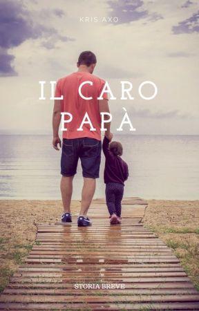 Il caro papà. by KrisAxo