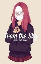 From the Sky // Susie x M!Reader by Rakuden