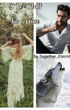 The Wolf & His Mate by Together_Eternity