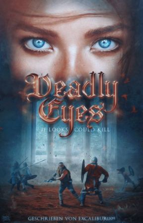 Deadly eyes- if looks could kill by Excalibur1509
