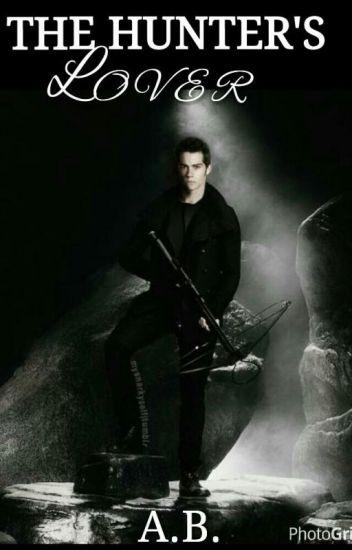 The Hunter's Lover  (Sterek) *book two*