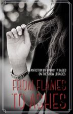 From Flames to Ashes || Legacies|| Book 1 by madi0117