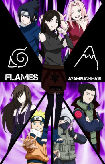Flames (Naruto Fanfic) [PREVIOUSLY KNOWN AS NO REGRETS]