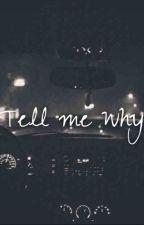 Tell Me Why by PierceTheJustinHills