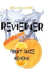 fruit slice reviews - Samreetk21 by SamreetK21